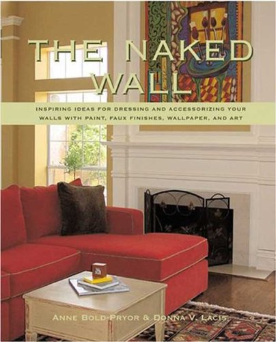 the-naked-wall-inspiring-ideas-for-dressing-and-accessorizing-your-walls-with-paint-faux-finishes-wa
