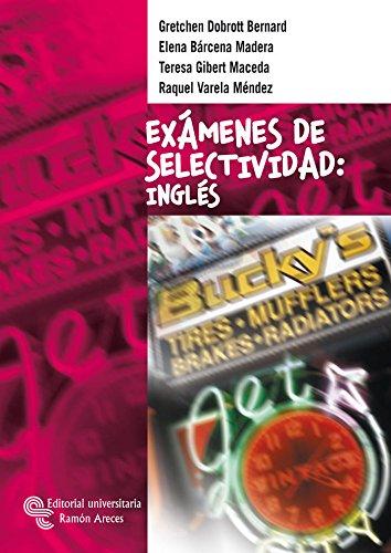 Exámenes de Selectividad: Inglés (Libro Técnico) por Gretchen Dobrott Bernard