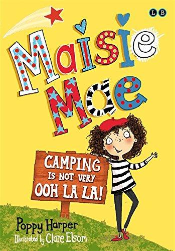 Maisie Mae: 03 Camping is Not Very Ooh La La!