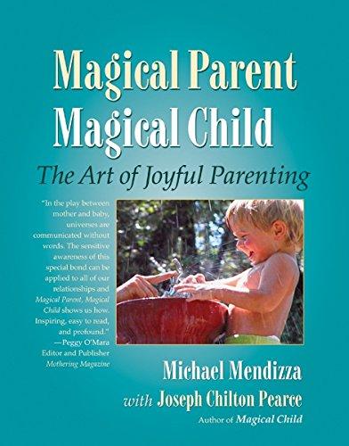 Magical Parent Magical Child: The Art of Playful Parenting