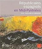 Républicains espagnols en Midi-Pyrénées : Exil, histoire et mémoire de José Jornet (12 juillet 2005) Broché