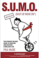 SUMO (Shut Up, Move On): The Straight-Talking Guide to Creating and Enjoying a Brilliant Life Kindle Edition
