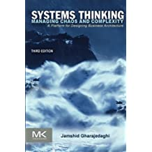 Systems Thinking, Third Edition: Managing Chaos and Complexity: A Platform for Designing Business Architecture by Jamshid Gharajedaghi (2011-07-13)