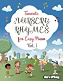 Favorite Nursery Rhymes for Easy Piano: Volume 1