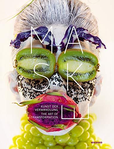 Maske. Kunst der Verwandlung: Mask. The Art of Transformation. Katalog zur Ausstellung im Kunstmuseum Bonn 2019 -