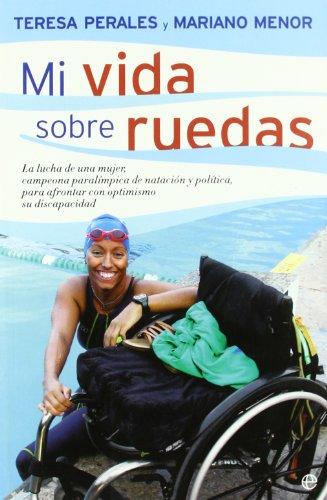 Mi vida sobre ruedas (Psicologia Y Salud (esfera))