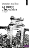 La guerre d'Indochine, 1945-1954