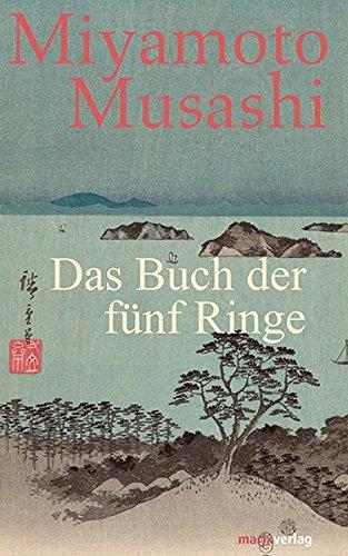 Das Buch der fünf Ringe (Fernöstliche Klassiker)