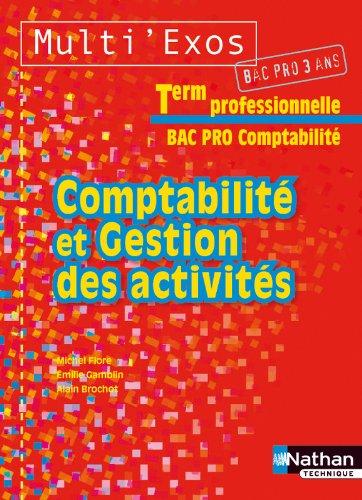 Comptabilité et gestion des activités - Term Bac Pro Comptabilité par Alain Brochot, Émilie Gamblin, Michel Fiore