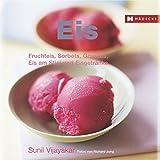 Eis: Fruchteis, Sorbets, Granités, Eis am Stiel und Eisgetränke (Genuss im Quadrat)