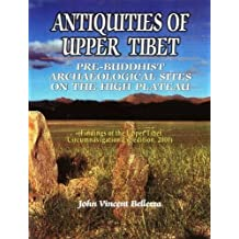Antiquites of Upper Tibet: An Inventory of Pre-Buddhist Archeological Sites on the High Plateau