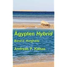 Hurghada: Der persönliche Reiseführer.: Volume 2 (Ägypten Hybrid)