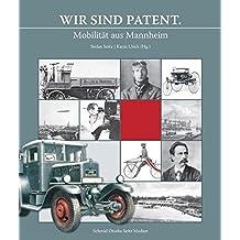 Wir sind Patent.: Mobilität aus Mannheim