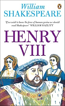 Henry VIII (Penguin Shakespeare) von [Shakespeare, William]