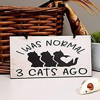 Funny Cat Lovers Plaque I Was Normal Three Cats Ago Handmade Wooden Cat Sign 813