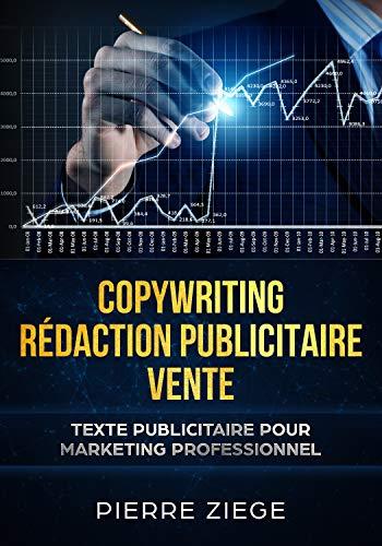 Copywriting – Rédaction Publicitaire – Vente: textes commerciaux, publicité sur internet, stratégie de vente, Écrire rédaction, page de vente, textes de vente par