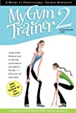 My Gym Trainer 2 - Intermediate level, by My Trainer Fitness: 24 complete gym workouts with weight circuit exercises for strength training and cardio. by Alderson, LeAura, Coleman, Jill (2009) Hardcover...