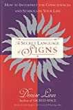 Image de The Secret Language of Signs: How to Interpret the Coincidences and Symbols in Your Life