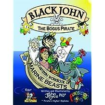 Black John the Bogus Pirate - Cartoon Workbook of Marine Beasts