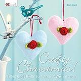 Crafty Christmas!: Nähen und Häkeln für Winter & Weihnachten