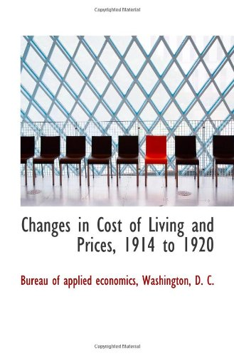 Changes in Cost of Living and Prices, 1914 to 1920