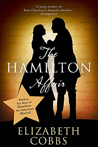 The Hamilton Affair: The Epic Love Story of Alexander Hamilton and Eliza Schuyler por Elizabeth Cobbs