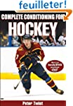 Complete Conditioning for Hockey