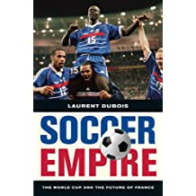 Soccer Empire – The World Cup and the Future of France