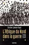 L'Afrique du Nord dans la guerre : 19...
