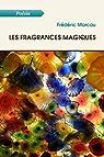 Les fragrances magiques par Marcou