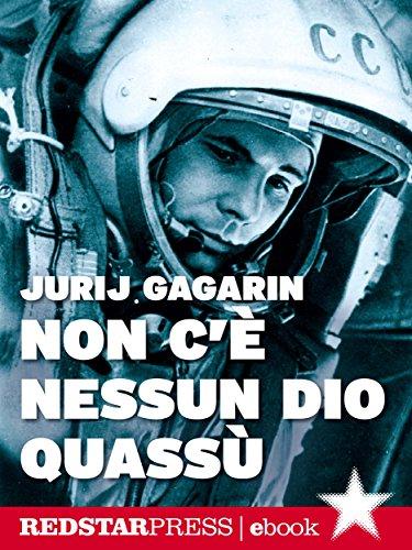 Non c'è nessun dio quassù: L'autobiografia di Gagarin. Il primo uomo a volare nello spazio: 5 (Tutte le strade)