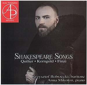Quilter, Korngold, Finzi : Shakespeare Songs. Bobrzecki, Mikolon.