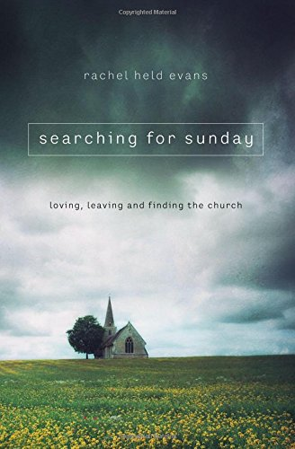 Searching for Sunday: Loving, Leaving, and Finding the Church (Religion)