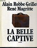 René Magritte. La Belle Captive Roman - A., René Magritte Robbe Grillet