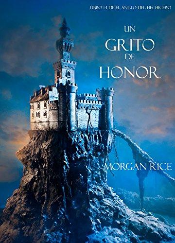 Un Grito De Honor (Libro #4 De El Anillo Del Hechicero) por Morgan Rice