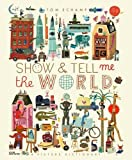 Show & Tell Me the World by Tom Schamp (2016-10-15)