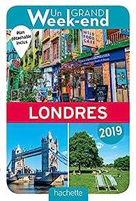 Guide Un Grand Week-end à Londres 2019 par  Guide Un Grand Week-end