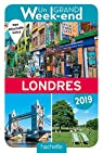 Guide Un Grand Week-end à Londres 2019 par Guide Un Grand Week-end