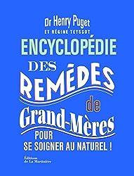 Encyclopédie des remèdes de grands-mères : Pour se soigner au naturel !
