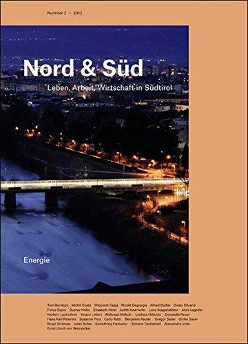 Nord & Süd: Leben, Arbeit, Wirtschaft in Südtirol: Energie