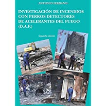 Investigación de incendios con perros detectores de acelerantes del fuego (D.A.F