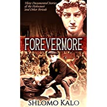 FOREVERMORE: Three True stories of the Holocaust and other periods (English Edition)