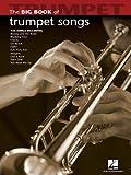 The Big Book Of Trumpet Songs. Trumpet Solo Book: Noten für Trompete (Big Book (Hal Leonard))