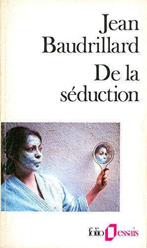 De la Séduction par Jean Baudrillard
