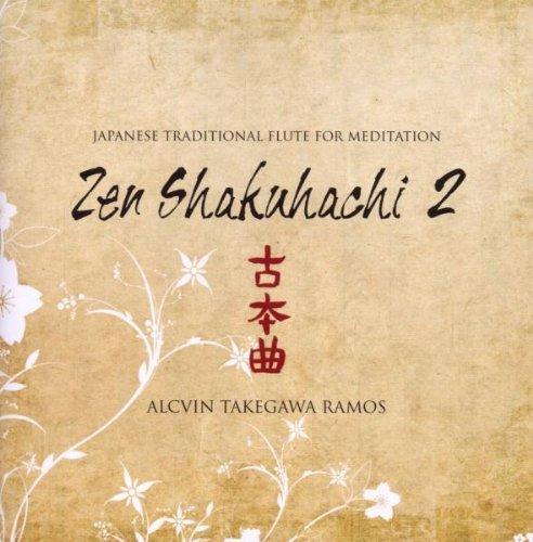 Japanese Traditional Flute For Meditation ; Zen Shakuhachi Vol 2 by Alcvin Takegawa Ramos (2008-03-20) (Shakuhachi Meditation Music)