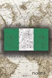 Notes: Beautiful Flag Of Nigeria Lined Journal Or Notebook, Great Gift For People Who Love To Travel, Perfect For Work Or School Notes