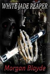 White Jade Reaper (Demon Lord Series) (Volume 4) by Morgan Blayde (2014-12-29)