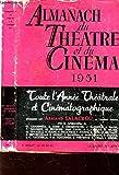 ALMANACH DU THEATRE ET DU CINEMA 1951 - TOUTE L'ANNEE THEATRALE ET CINEMATOGRAPHIQUE.
