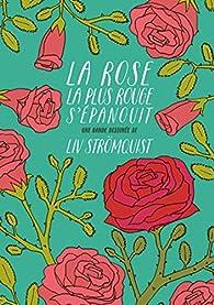 La Rose la plus rouge s'épanouit par Liv Strömquist