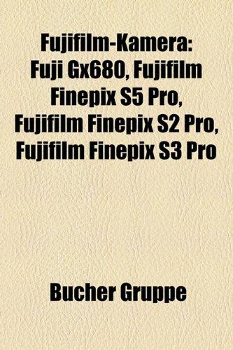 Fujifilm-Kamera: Fuji Gx680, Fujifilm Finepix S5 Pro, Fujifilm Finepix S2 Pro, Fujifilm Finepix S3 Pro Fuji Finepix S3 Pro